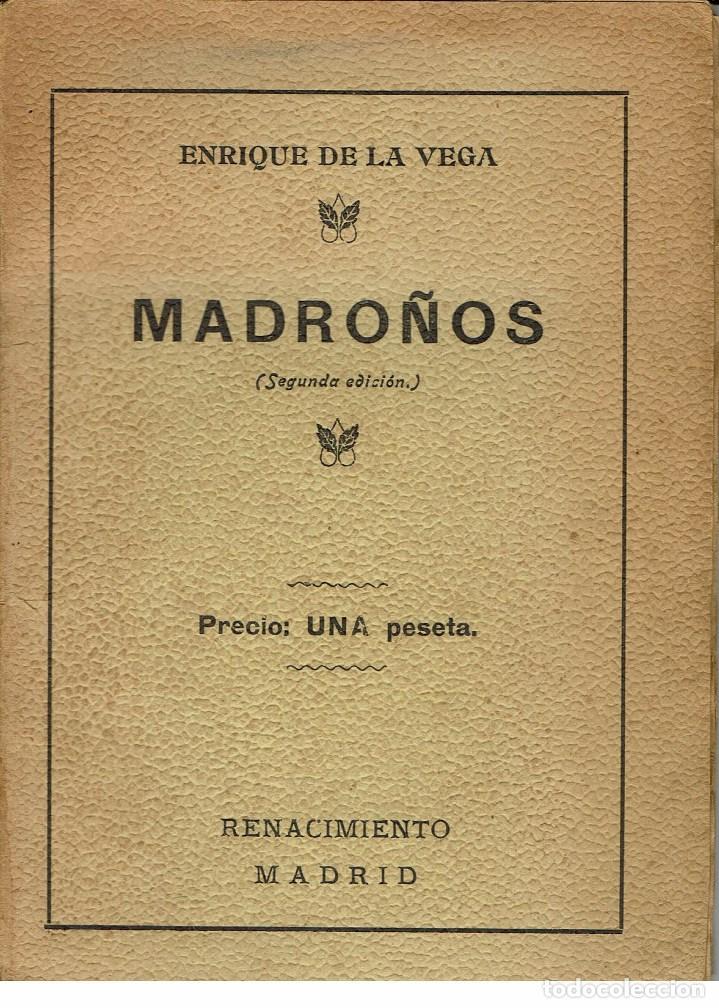 MADROÑOS, POR ENRIQUE DE LA VEGA. AÑO 1914. (5.2) (Libros antiguos (hasta 1936), raros y curiosos - Literatura - Poesía)