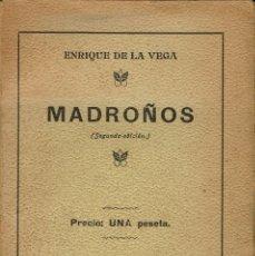 Libros antiguos: MADROÑOS, POR ENRIQUE DE LA VEGA. AÑO 1914. (5.2). Lote 110711423