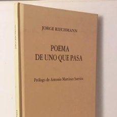 Libros antiguos: JORGE RIECHMANN : POEMA DE UNO QUE PASA. (1ª ED., FUNDACIÓN JORGE GUILLÉN (MARTÍNEZ SARRIÓN. Lote 110796439