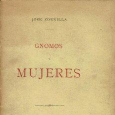 Libros antiguos: GNOMOS Y MUJERES, POR JOSÉ ZORRILLA. AÑO 1886. (6.2). Lote 111109971