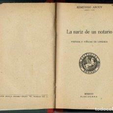 Libros antiguos: LA NARIZ DE UN NOTARIO, POR EDMUNDO ABOUT. AÑO 1925 (6.2). Lote 111352891