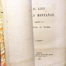 Libros antiguos: ANTONIO DE TRUEBA : EL LIBRO DE LAS MONTAÑAS. (BILBAO, 1867 (CON APÉNDICE DE DATOS VASCOS . Lote 111438183