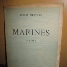 Libros antiguos: APELES MESTRES. MARINES. POESIES. SALVADOR BONAVIA LLIBRETER 1927.. Lote 111585891