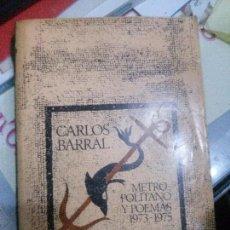 Libros antiguos: METROPOLITANO Y POEMAS 1973-1975, CARLOS BARRRAL, ÁMBITO POESÍA.. Lote 111613995