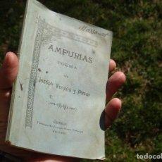 Libros antiguos: JOSEPH VERGÉS Y ALMAR: AMPURIAS POEMA, ESTAMPA DE JOSEPH SERRA FABREGA, FIGUERAS 1892. Lote 111790667