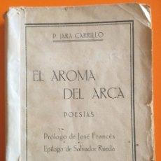 Libros antiguos: MURCIA POESIA- EL AROMA DEL ARCA- P. JARA CARRILLO 1.929. Lote 111972019