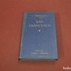 Libros antiguos: SAN FRANCESCH . SAN FRANCISCO - MOSSÈN JACINTO VERDAGUER - 1909 - IDIOMA CATALÀ CASTELLANO - PSB. Lote 112060943