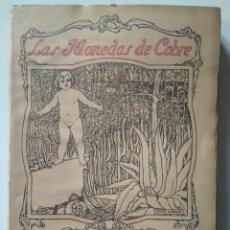 Libros antiguos: SAULO TORÓN: LAS MONEDAS DE COBRE. 1919. PRIMERA EDICIÓN. POESÍA PRELIMINAR DE PEDRO SALINAS. Lote 112536919