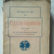 Libros antiguos: EDUARDO DE ORY: PARNASO COLOMBIANO. PRÓLOGO DE ANTONIO GÓMEZ RESTREPO. PRIMERA EDICIÓN. 1914. Lote 112539843