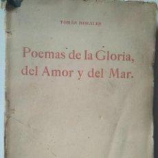 Libros antiguos: TOMÁS MORALES: POEMAS DE LA GLORIA, DEL AMOR Y DEL MAR. PRIMERA EDICIÓN. 1908. Lote 112541459