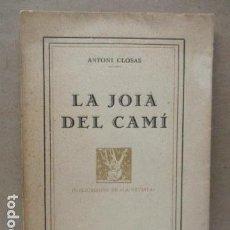Libros antiguos: LA JOIA DEL CAMI. AUTOR : CLOSAS, ANTONI - EN CATALAN. Lote 112681459