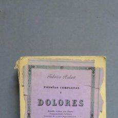 Libros antiguos: 1929.- POESIAS COMPLETAS. DOLORES. FEDERICO BALART. Lote 128179360