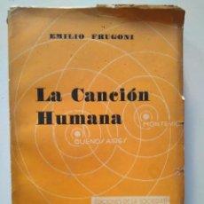 Libros antiguos: EMILIO FRUGONI (URUGUAY, 1880-1969). LA CANCIÓN HUMANA. INTONSO. Lote 112840151