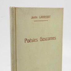 Libros antiguos: POÉSIES GASCONNES, 1926, JUSTIN LARREBAT, LIBRAIRIE ANCIENNE HONORÉ CHAMPION, PARIS. 14,5X22CM. Lote 112956135