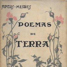 Libros antiguos: POEMAS DE TERRA. LLIBRE PRIMER / A. MESTRES. BCN : A. LOPEZ, 1906. 19X14CM. 153 P.. Lote 113096199