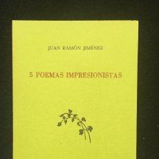 Libros antiguos: JUAN RAMÓN JIMÉNEZ. 5 POEMAS( INÉDITOS) IMPRESIONISTAS. Lote 113153911