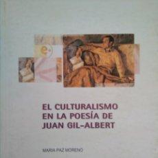 Libros antiguos: EL CULTURALISMO EN LA POESÍA DE JUAN GIL-ALBERT. MARÍA PAZ MORENO. Lote 113222419