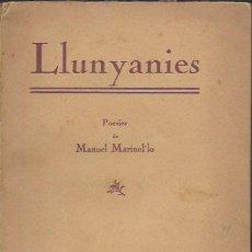 Libros antiguos: LLUNYANIES / MANUEL MARINEL·LO. DEDICAT PER L'AUTOR A AGUSTÍ CALVET - GAZIEL. BCN, 1936. 19X14CM.. Lote 113277163