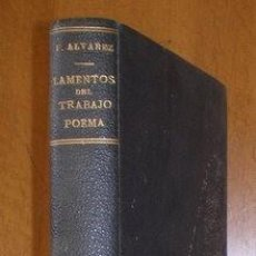 Libros antiguos: ALVAREZ, SABINO F: ANTE DIOS Y EL HOMBRE. LAMENTOS DEL TRABAJO. POEMA EN 2 LIBROS Y 14 CANTOS. 1904. Lote 113293339