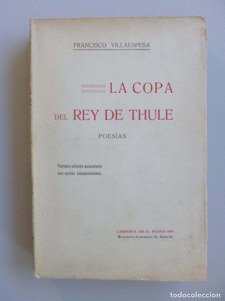 FRANCISCO VILLAESPESA // LA COPA DEL REY DE THULE // 1909 // PRÓLOGO DE JUAN RAMÓN JIMÉNEZ (Libros antiguos (hasta 1936), raros y curiosos - Literatura - Poesía)