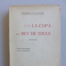 Libros antiguos: FRANCISCO VILLAESPESA // LA COPA DEL REY DE THULE // 1909 // PRÓLOGO DE JUAN RAMÓN JIMÉNEZ. Lote 113323695