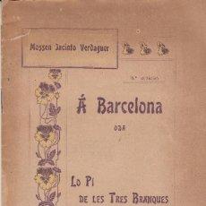 Libros antiguos: MOSSEN JACINTO VERDAGUER A BARCELONA ODA LO PI DE LES TRES BRANQUES LLEGENDA 1902. Lote 113592715