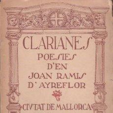 Libros antiguos: RAMIS D'AYREFLOR, JOAN: CLARIANES. POESIES. 1917. DEDICATORIA AUTÓGRAFA DEL AUTOR. Lote 113679431