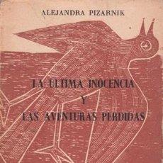 Libros antiguos: ALEJANDRA PIZARNIK PRIMERA EDICIÓN DE LA ÚLTIMA INOCENCIA Y LAS AVENTURAS PERDIDAS. Lote 113696623