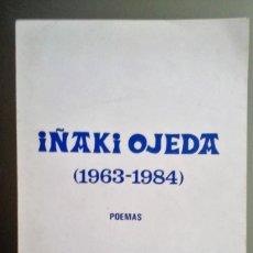 Libros antiguos: IÑAKI OJEDA (1963-1984) POEMAS HILARGI 1989. Lote 113766367