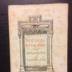 Libros antiguos: POETICAS CATALANES, BERENGUER DE NOYA Y FRANCESCH DE OLESA, 1908. Lote 113989819