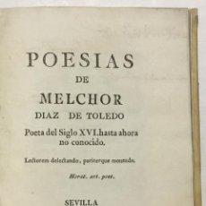 Libros antiguos: POESIAS DE... POETA DEL SIGLO XVI HASTA AHORA NO CONOCIDO. - DÍAZ DE TOLEDO, MELCHOR.. Lote 114154620