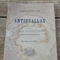 Libros antiguos: DHAMMAH ANTIGUALLAS. COLECCIÓN DE VERSOS OSCURANTISTAS (CON AUTORIZACIÓN ECLESIÁSTICA), SEVILLA,1903. Lote 114295739