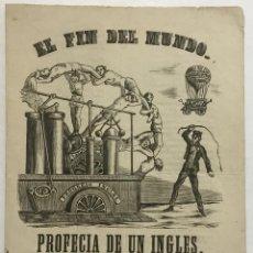 Libros antiguos: ROMANCE. EL FIN DEL MUNDO. PROFECIA DE UN INGLÉS O SEA NOTICIÓN.... IMP. JUAN LLORENS, C. 1850.. Lote 114345667