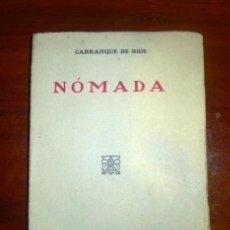 Libros antiguos: CARRANQUE DE RÍOS, ANDRÉS. NÓMADA. - MADRID : LIBRERÍA DE FERNANDO FE, 1923. Lote 114431875