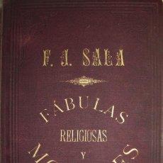 Libros antiguos: FABULAS RELIGIOSAS Y MORALES. FELIPE JACINTO SALA. SABADELL 1865. FIRMADO Y DEDICADO POR EL AUTOR.. Lote 114468571