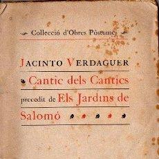 Libros antiguos: JACINTO VERDAGUER : CANTIC DELS CANTICS PRECEDIT DE ELS JARDINS DE SALOMÓ (L' AVENÇ, 1907) CATALÁN. Lote 114671087