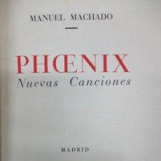 Libros antiguos: PHOENIX. NUEVAS CANCIONES. - MACHADO, MANUEL. PRIMERA EDICIÓN. 1936.. Lote 114798803
