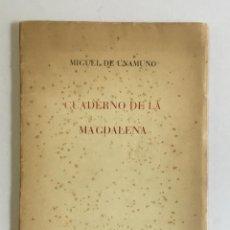 Libros antiguos: CUADERNO DE LA MAGDALENA. - UNAMUNO, MIGUEL DE. PRIMERA EDICIÓN, CORTA TIRADA.. Lote 114799338