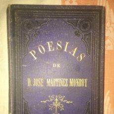Libros antiguos: POESÍAS JOSÉ MARTÍNEZ MONROY PRIMERA EDICIÓN 1864. Lote 116503023