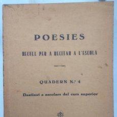 Libros antiguos: POESIES, RECULL PER A RECITAR A L´ESCOLA, QUADERN 4, HERREROS, FERRA, ALCANTARA PENYA, COSTA I LLOBE. Lote 116901083