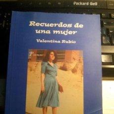 Libros antiguos: RECUERDOS DE UNA MUJER, VALENTINA RUBIO.. Lote 117225095