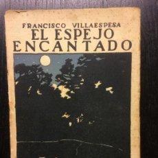 Libros antiguos: EL ESPEJO ENCANTADO, FRANCISCO VILLAESPESA, 1911. Lote 117343091