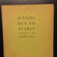 Libros antiguos: PUENTES QUE NO ACABAN, POEMAS DE J MORENO VILLA, 1933, AUTOGRAFO. Lote 117343747