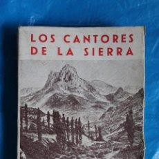 Libros antiguos: LOS CANTORES DE LA SIERRA, (ANTOLOGIA) DESDE EL SIGLO XIV HASTA NUESTROS DIAS, TALLERES SAEZ 1936. Lote 117947439