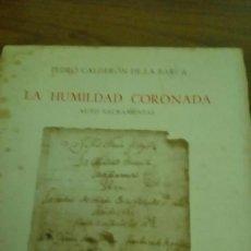 Libros antiguos: LA HUMILDAD CORONADA, PEDRO CALDERÓN DE LA BARCA, AUTO SACRAMENTAL, EDICIÓN FACSÍMIL ESPASA CALPE. Lote 118544195