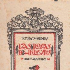 Libros antiguos: TOMAS MORALES. LAS ROSAS DE HÉRCULES. LIBRO SEGUNDO. MADRID, 1919. (CANARIAS). . Lote 119245135