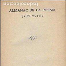 Libros antiguos: ALMANAC DE LA POESIA 1931 ANY XVIII. OBSEQUI IMP. ALTÉS A CLIENTS I AMICS. 14,5X10,5CM. 80 P. APROX.. Lote 119266075