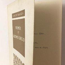 Libros antiguos: CARLOS SAHAGÚN : PRIMER Y ÚLTIMO OFICIO (1ª ED, 1979. CON AUTÓGRAFO. Lote 119396503