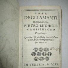 Libros antiguos: ARTE DEGLI AMANTI. MICHELE, PIETRO. 1655.. Lote 119453591