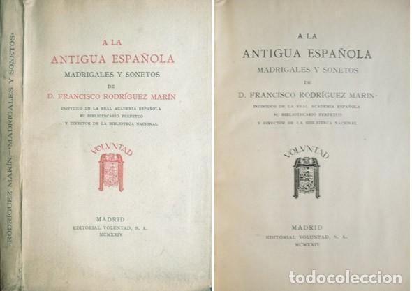 RODRÍGUEZ MARÍN, FRANCISCO. A LA ANTIGUA ESPAÑOLA: MADRIGALES Y SONETOS. 1924. (Libros antiguos (hasta 1936), raros y curiosos - Literatura - Poesía)
